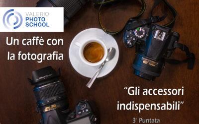 Un Caffè con la fotografia: gli accessori indispensabili – Lunedì 20 Aprile 2020
